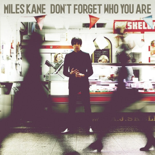 Miles Kane - Don't Forget Who You Are Albumcover